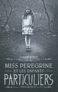 MISS-PEREGRINE-ET-LES-ENFANTS-PARTICULIERS_ouvrage_popin